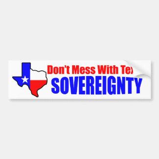 ¡No ensucie con la soberanía de Tejas! Etiqueta De Parachoque
