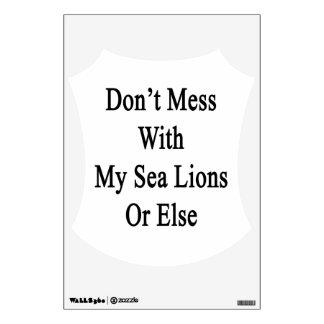 No ensucie con mis leones marinos o bien vinilo decorativo