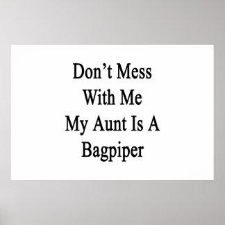 No ensucie conmigo a mi tía Is A Bagpiper Póster