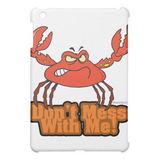 no ensucie conmigo el cangrejo malo