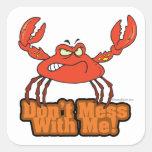 no ensucie conmigo el cangrejo malo pegatina cuadrada