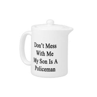 No ensucie conmigo que mi hijo es policía