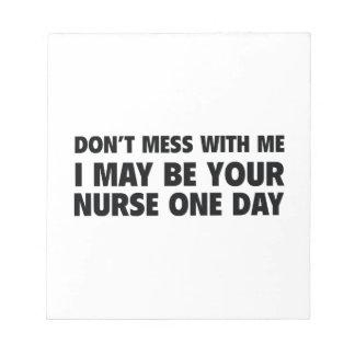 No ensucie conmigo que puedo ser su enfermera un d bloc de notas