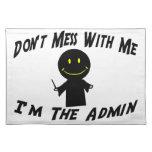 No ensucie conmigo que soy el Admin Manteles Individuales