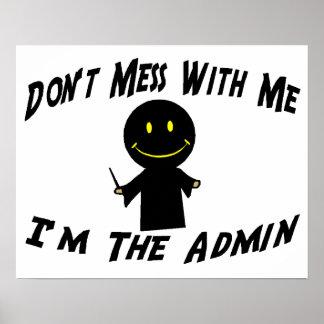 No ensucie conmigo que soy el Admin Póster