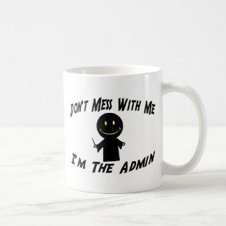No ensucie conmigo que soy el Admin Taza De Café