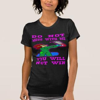 No ensucie conmigo que usted no ganará camiseta