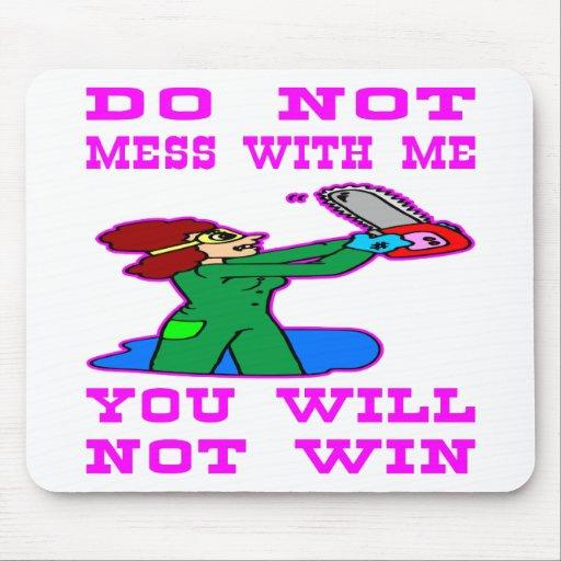 No ensucie conmigo que usted no ganará tapetes de ratones