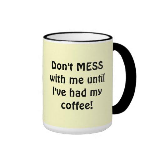 ¡No ensucie conmigo! Taza de café