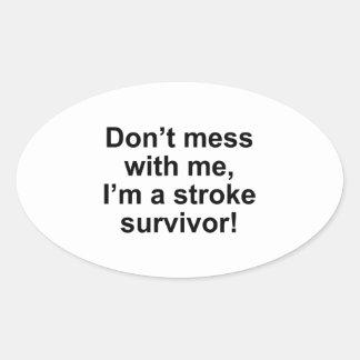 ¡No ensucie conmigo, yo son un superviviente del Pegatina Ovalada