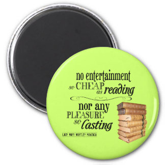 No Entertainment so Cheap as Reading 2 Inch Round Magnet