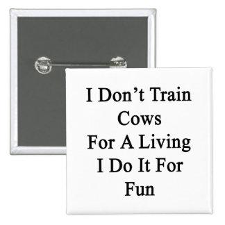 No entreno a las vacas para una vida que la hago p pins