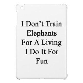 No entreno a los elefantes para una vida que la ha