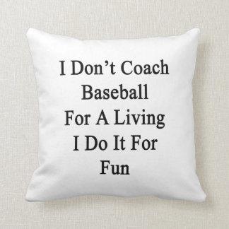 No entreno el béisbol para una vida que la hago pa almohada