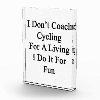 No entreno el ciclo para una vida que la hago para