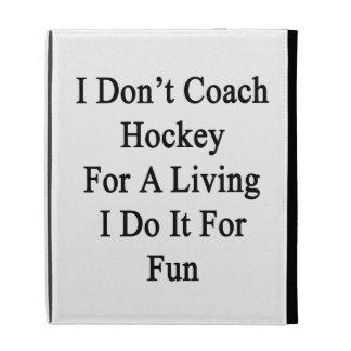 No entreno el hockey para una vida que la hago par
