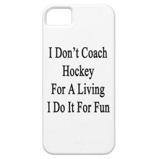 No entreno el hockey para una vida que la hago par iPhone 5 Case-Mate coberturas