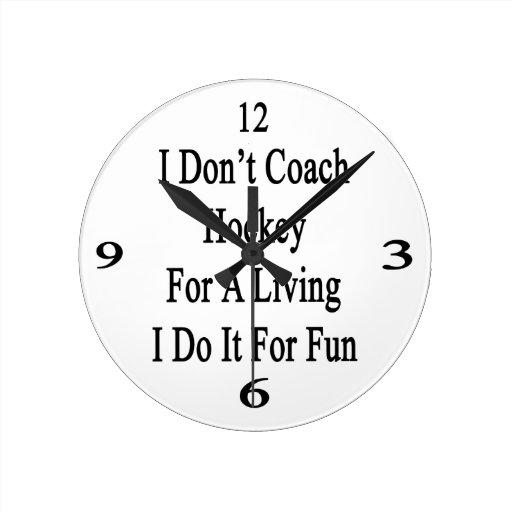 No entreno el hockey para una vida que la hago par relojes
