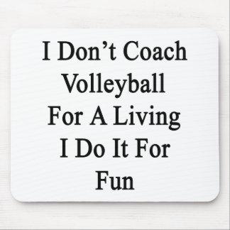 No entreno el voleibol para la vida de A que la ha Tapetes De Ratones