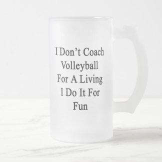 No entreno el voleibol para la vida de A que la Taza Cristal Mate