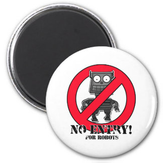 NO ENTRY! For Robots Magnet