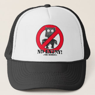 NO ENTRY! For Robots Trucker Hat