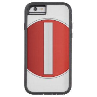 No entry road sign tough xtreme iPhone 6 case