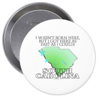 No era aquí nacido… Carolina del Sur Pin Redondo De 4 Pulgadas