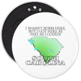 No era aquí nacido… Carolina del Sur Pin Redondo De 6 Pulgadas