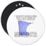 No era aquí nacido… Minnesota Pins