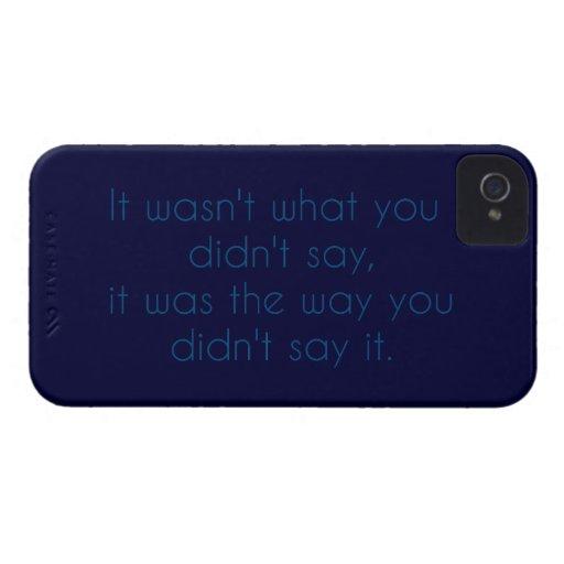 """No era lo que usted no dijo… "" iPhone 4 Case-Mate Carcasas"