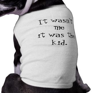 """""""No era yo que era el niño """" Ropa De Perros"""