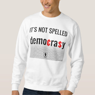 """No es"""" demo¢ra$y deletreado"""" sudadera"""