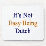 No es el ser fácil holandés