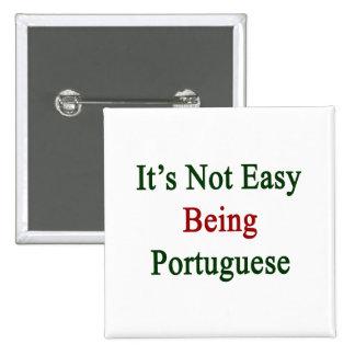 No es el ser fácil portugués pin