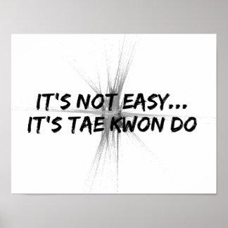 No es fácil - impresión del poster del Taekwondo