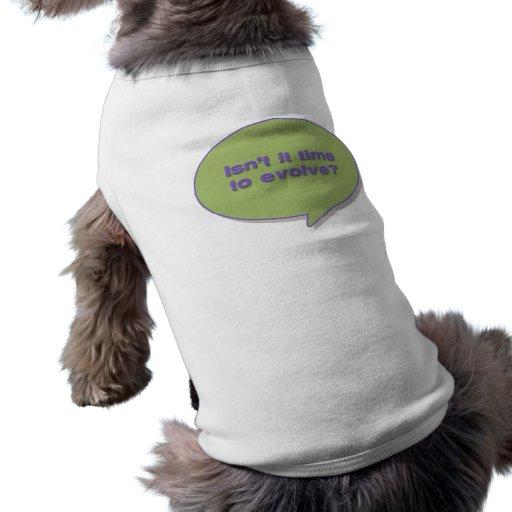 ¿No es hora de desarrollarse? Camiseta De Mascota