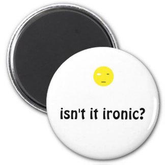 ¿no es irónico? imán redondo 5 cm