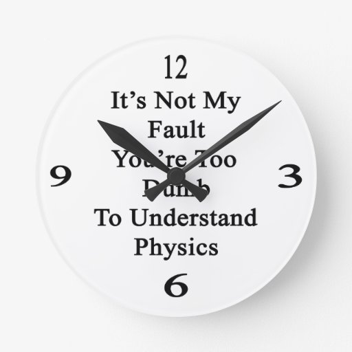 No es mi falta que usted es demasiado mudo entende reloj de pared