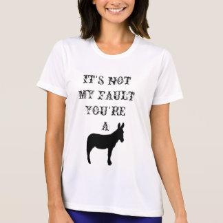 No es mi falta que usted es un jackass camisetas