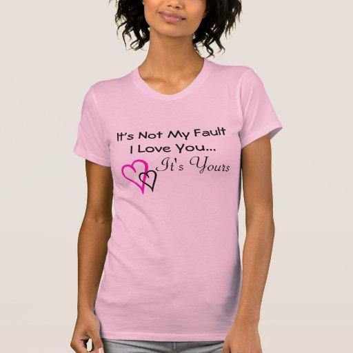 No es mi falta te amo… que es la suya camisa
