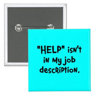 No es mi trabajo ayudarle (2) pin cuadrada 5 cm