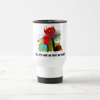 No es tan caliente como infierno taza