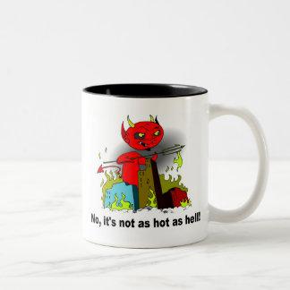 No es tan caliente como infierno tazas de café