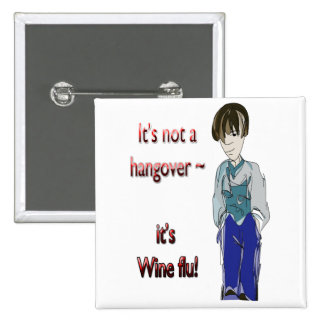 ¡No es una resaca, él es gripe del vino! regalos c Pin