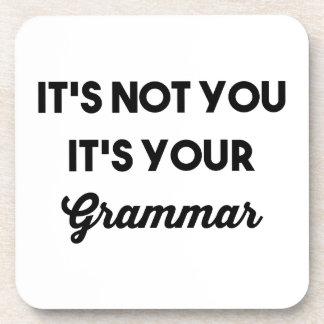No es usted que es su gramática posavasos