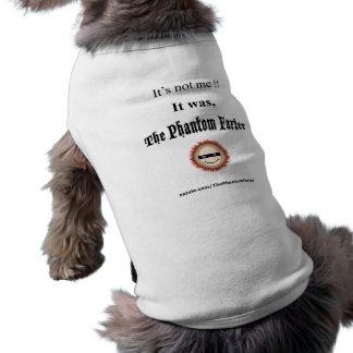 ¡No es yo!! Era el Farter fantasma (los mascotas) Camisetas De Perrito