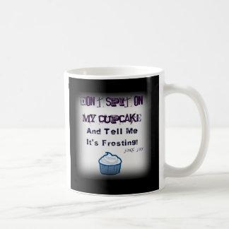 No escupa en mi taza de la magdalena