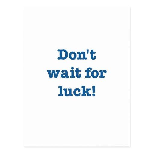No espere la suerte (haga alguno) postal