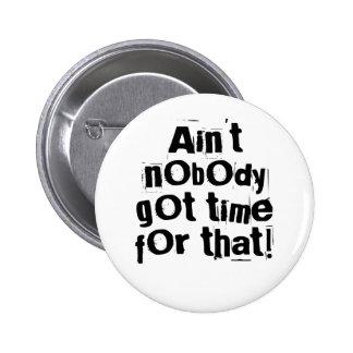 No está nadie hora conseguida para ese botón pin redondo de 2 pulgadas